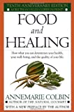 Food and Healing 0010-Anniversary Edition by Colbin, Annemarie published by Ballantine Books (1986)