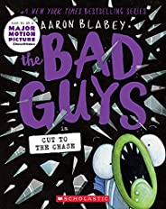 The Bad Guys in Cut to the Chase (The Bad Guys #13) (13)