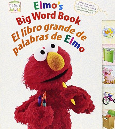 Elmo's Big Word Book/El libro grande de palabras de Elmo (Sesame Street Elmo's World (Board Books)) (Old English, Multilingual and Spanish Edition) Sesame Street Art Workshop