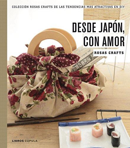Descargar Libro . Desde Japón, Con Amor Rosas Crafts