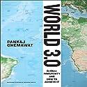 World 3.0: Global Prosperity and How to Achieve it Audiobook by Pankaj Ghemawat Narrated by Sean Pratt
