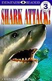 Shark Attack!, Cathy East Dubowski and Dorling Kindersley Publishing Staff, 0789437635
