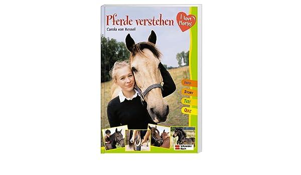 I love horses. Pferde verstehen. ( Ab 10 J.).: Carola von Kessel ...