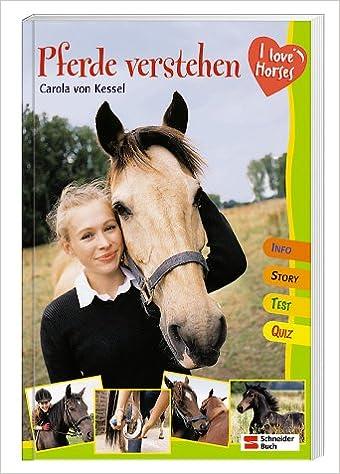 I love horses - Pferde verstehen: Amazon.de: Carola von Kessel ...