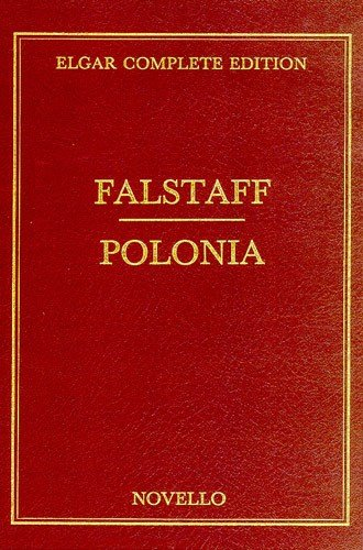 Edward Elgar: Falstaff/Polonia Score Complete Edition Vol 33 (Cloth). Partitions pour Orchestre B00144IU3K
