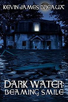 Dark Water: Beaming Smile by [Breaux, Kevin James]