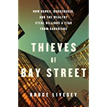 Thieves of Bay Street: How Banks, Brokerages and the Wealthy Steal Billions from Canadians