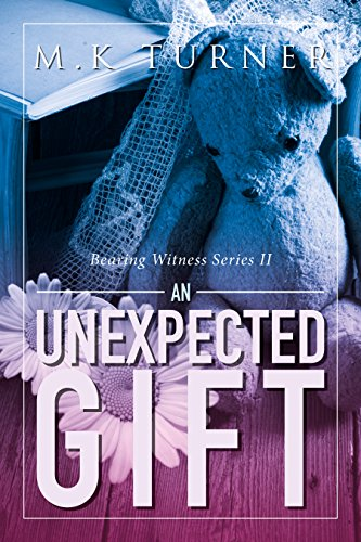 (An Unexpected Gift (Bearing Witness Book 2))