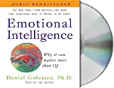 Emotional Intelligence: Why It Can Matter More Than IQ By Prof. Daniel Goleman Ph.D.(A)/Prof. Daniel Goleman Ph.D.(N) [Audiobook]