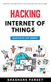 HACKING  INTERNET OF THINGS: BLUETOOTH LOW ENERGY