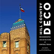 Hill Country Deco: Modernistic Architecture of Central Texas