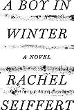 A Boy in Winter: A Novel by  Rachel Seiffert in stock, buy online here