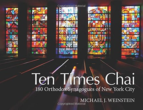 Ten Times Chai: 180 Orthodox Synagogues Of New York City