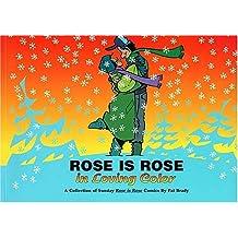 Rose is Rose in Loving Color