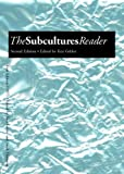The Subcultures Reader, , 0415344166