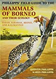 img - for Phillipps' Field Guide to the Mammals of Borneo and Their Ecology: Sabah, Sarawak, Brunei, and Kalimantan (Princeton Field Guides) book / textbook / text book