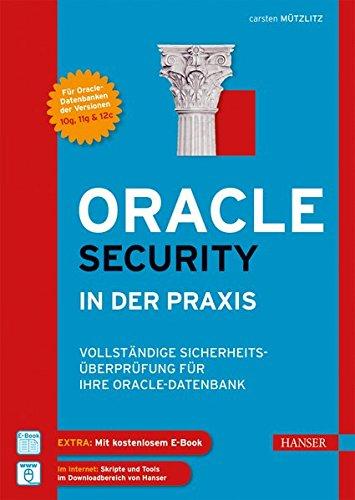 Oracle Security in der Praxis: Vollständige Sicherheitsüberprüfung für Ihre Oracle-Datenbank Gebundenes Buch – 1. Oktober 2013 Carsten Mützlitz 3446438696 Computersicherheit Oracle (Datenbank)