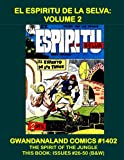 El Espiritu de la Selva: Volume 2: Gwandanaland Comics #1402 -- Spanish Language Comics ' ''The Spirit Of The Jungle'' -- This Book:  Issues #26-50 (B&W)