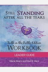 Still Standing After All the Tears Leader Guide: Faith in the Battle Version Paperback