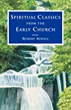 Spiritual Classics of the Early Church, Robert Atwell, 0715143417