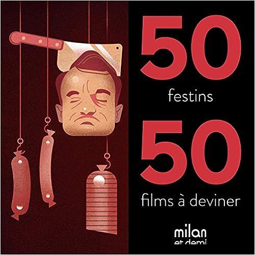 Lire 50 FESTINS - 50 FILMS pdf, epub ebook