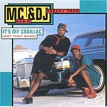 It's My Cadillac (Got That Bass)