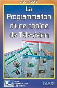 La Programmation d'une chaîne de télévision par Laurent Fonnet