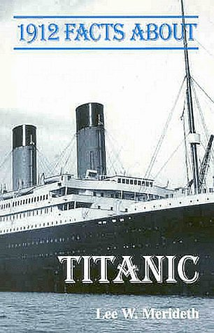 Download 1912 Facts About the Titanic (Facts About Series) PDF