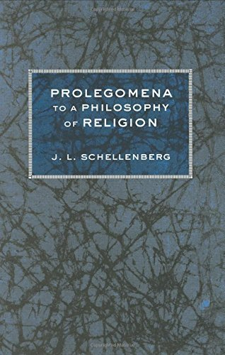 Prolegomena to a Philosophy of Religion by J. L. Schellenberg (2005-09-29)