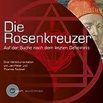 Die Rosenkreuzer. Auf der Suche nach dem letzten Geheimnis | Jan Peter,Thomas Teubner