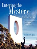 Entering the Mystery, Douglas C Vest, 1600343805