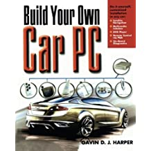 Build Your Own Car PC by Gavin Harper (2006-04-18)