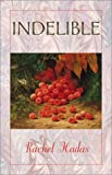 cover of Indelible (Wesleyan Poetry)