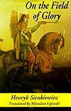 On the Field of Glory, Henryk Sienkiewicz, 078180762X