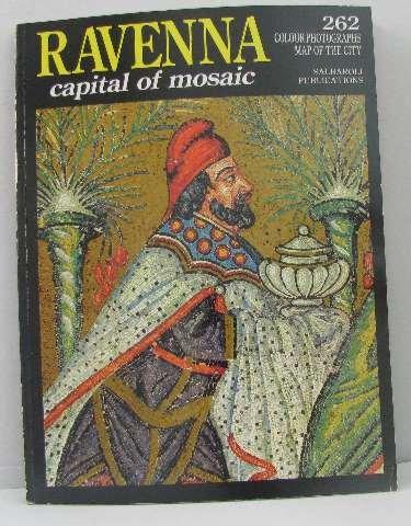 Ravenna: Capital of Mosaic (Ravenna Mosaic)