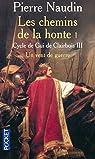 Cycle de Gui de Clairbois, tome 3 : Les chemins de la honte, 1ère partie : Un vent de guerre par Naudin