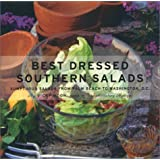 Best Dressed Southern Salads: Sumptuous Southern Salads from Key West to Washington, D.C. (Capital Lifestyles)