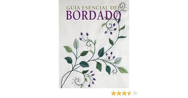 Guía esencial del bordado (Guías esenciales series): Liz Arthur: 9788497647304: Amazon.com: Books