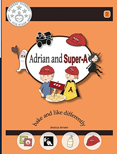 Life Like Rail - Adrian and Super-A: Bake and Like Differently- Life Skills for Kids with Autism and ADHD, Book 1
