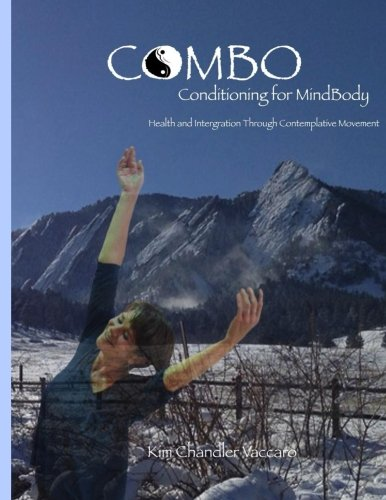 CoMBo Conditioning for Mindbody (Black & White Version): Health and Integration through Contemplative Movement