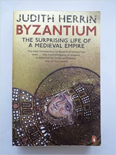 Book Byzantium: The Surprising Life of a Medieval Empire