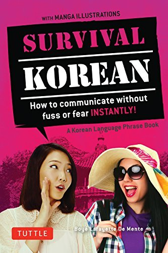 Survival Korean: How to Communicate without Fuss or Fear Instantly! (Korean Phrasebook & Dictionary) (Survival Series) by Boye Lafayette De Mente (2016-04-26) -