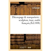 DECOUPAGE  MARQUETERIE  ED 1898