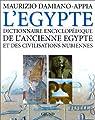 Dictionnaire encyclopédique de l'Égypte ancienne et des civilisations nubiennes par Damiano-Appia