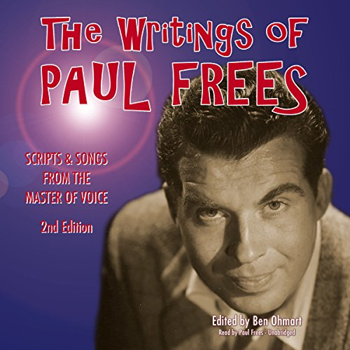 The Writings of Paul Frees: Scripts and Songs from the Master of Voice, 2nd Edition