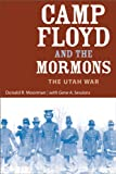 Camp Floyd and the Mormons, Donald R. Moorman and Gene A. Sessions, 0874808456