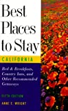 Best Places to Stay in California, Anne E. Wright, 0395869374