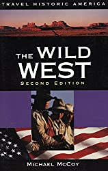 The Wild West, 2nd: Travel Historic America (Travel Historic America Series)