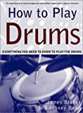 How to Play Drums: Everything You Need to Know to Play the Drums