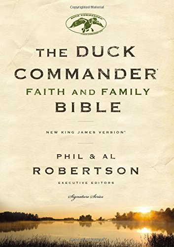 NKJV, Duck Commander Faith and Family Bible, Hardcover: Holy Bible, New King James Version (Signature) -